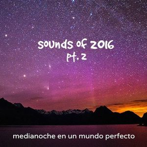 #Medianoche - 909 (20/12/16) #SoundOf2016 Pt. 2
