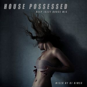 House Possessed - Deep Jazzy House (2014)
