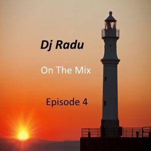 Dj Radu On The Mix - Episode 4.