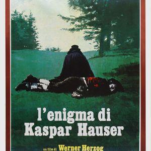 #83 Jeder für sich und Gott gegen alle / The Enigma of Kaspar Hauser
