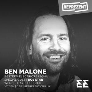 Reprezent Radio - Ben Malone w/ Rob Star: Eastern Electrics Special - 26 July 2017