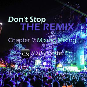 Don't Stop The Remix - Chapter 9: Mixing Mixing