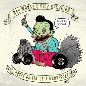 The Mad Woman's Shit Sessions 11/11/15