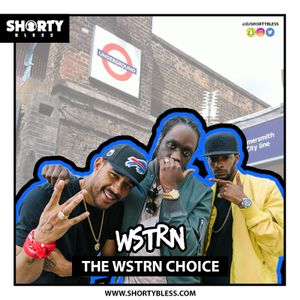 @DJShortyBless - The WSTRN Choice