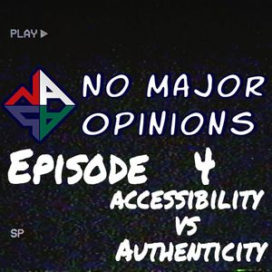 Season 2 Episode 4 - Accessibility vs Authenticity