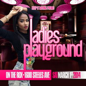 Ladies Playground [March 1st, 2014 - On The Rox]