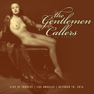 The Gentlemen Callers Live at Trapeze Los Angeles 10.18.14