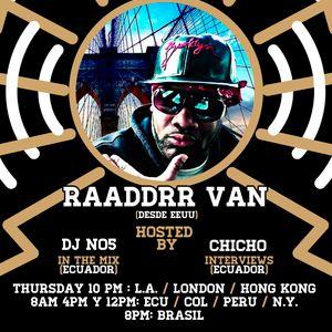 Only In Latin America Radio Show - DJ NO5 & Bura - Episodio #25 - RAADDR VANN