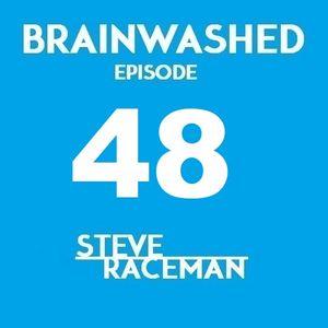Steve Raceman - Brainwashed Episode 48 (07-01-2018)