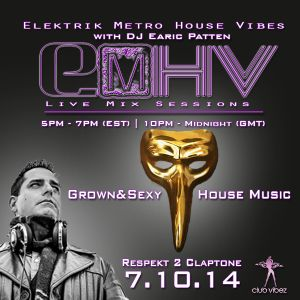 DJ Earic Patten's ElektrikMetroHouseVibes MixSession Respekt2Claptone on ClubVibez Radio UK 7/10/14