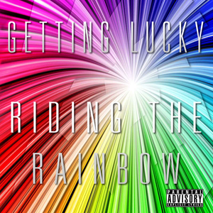 Getting Lucky, Riding the Rainbow