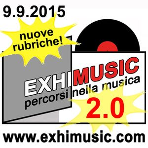 EXHIMUSIC, percorsi nella musica - nuova stagione 2.0 - presentazione delle rubriche (9.09.2015)