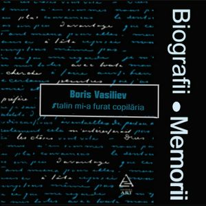 Biografii, Memorii: Boris Vasiliev - Stalin Mi-a Furat Copilaria (2019) - Partea 1