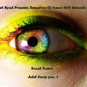 Adel Ryad Presents Sensation Of Trance 2012 Episode 07 '' Vocal Trance''