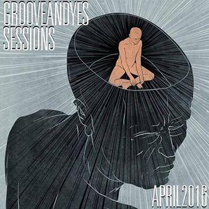 GrooveANDyes Sessions - April 2016