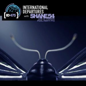 Shane 54 - International Departures 475 - Live at Private Pool Party pt2
