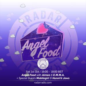 Angel Food w/ Aimee, E.M.M.A., Mobilegirl & Hunni'd Jaws - 1st October 2016