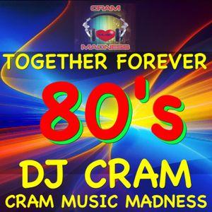 Together Forever CRAM ~ DJ CRAM