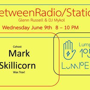 InbetweenRadio/Stations #133 Glenn Russell & Mark Skillicorn 6/9/2021