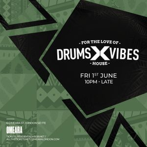 Drums x Vibes - Fri 1st June Mixed by Mr Silk