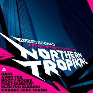 NGOMA 11 - Northern Tropikal