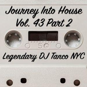 Legendary DJ Tanco NYC - Journey Into House Vol. 43 Part 2