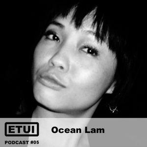 Etui Podcast #05: Ocean Lam