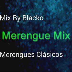 Mix By Blacko Merengue Clasicos