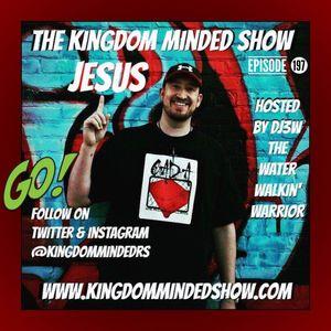 Kingdom Minded Show Ep 197