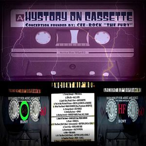 """ANCIENT HIP-HOP [Hystory On Cassette / Side 'A' & 'B'] (conception founded by: Cee-Rock """"The Fury"""")"""