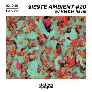 Sieste Ambient #20 w/ Kaspar Ravel