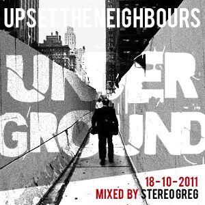 Upset The Neighbours : Underground