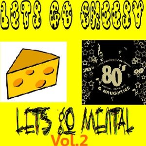 Lets Go Cheesy, Lets Go Mental Vol.2