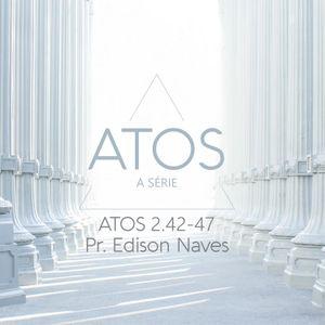 Atos 2:42-47 - Pr. Edison Naves - 08/05/2016