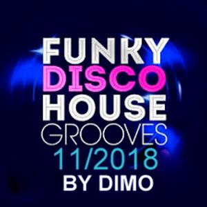 Funky Disco House Grooves  -''Groove House Mix '' Session :11/2018