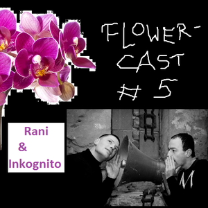 Flowercast # 5 (Dresdner Orchideen) by Rani&Inkognito