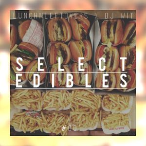 DJ Wit x Lunch 'N' Leftovers - Select Edibles #001