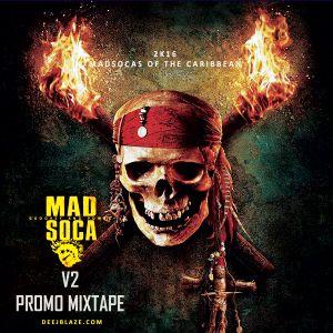 Deejblaze - Mad Soca V2 (Power) (Soca Mixtape 2016)