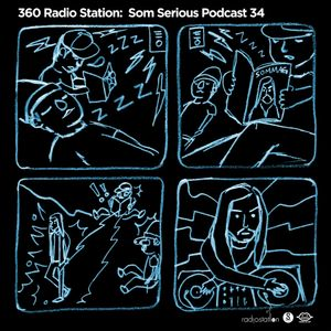 360Radiostation : Som Serious Podcast 34 (Guest : JAMES)