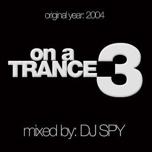 DJ SPY - On A Trance 3