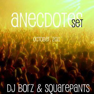 Anecdotes (October, 2011) - Dj Borz & SquarePants (Dj Fog)