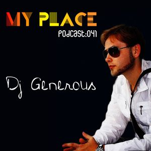 My Place Podcast 041: Dj Generous