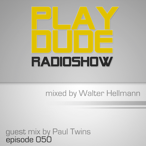 [Guest mix] PlayDude Radioshow Episode 050 | Guest mix by Paul Twins