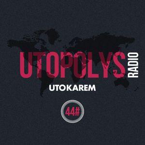 Uto Karem - Utopolys Radio 044 (August 2015)