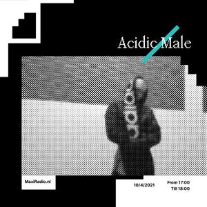 Acidic Male / 10-4-2021