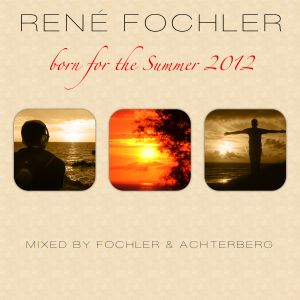 Born For The Summer 2012 (Part 2 - Mixed by Wahed Achterberg)
