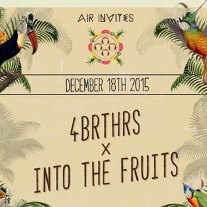 Wesley Roberts - AIR invites 4BRTHRS x Into The Fruits - Podcast002