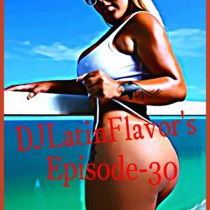 DJLatinFlavor's Episode-30