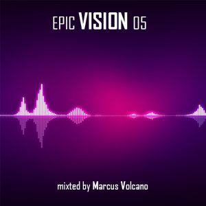 Epic Vision 05 Mixed by Marcus Volcano