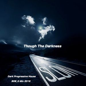 Though The Darkness BOB_G Mix 2016